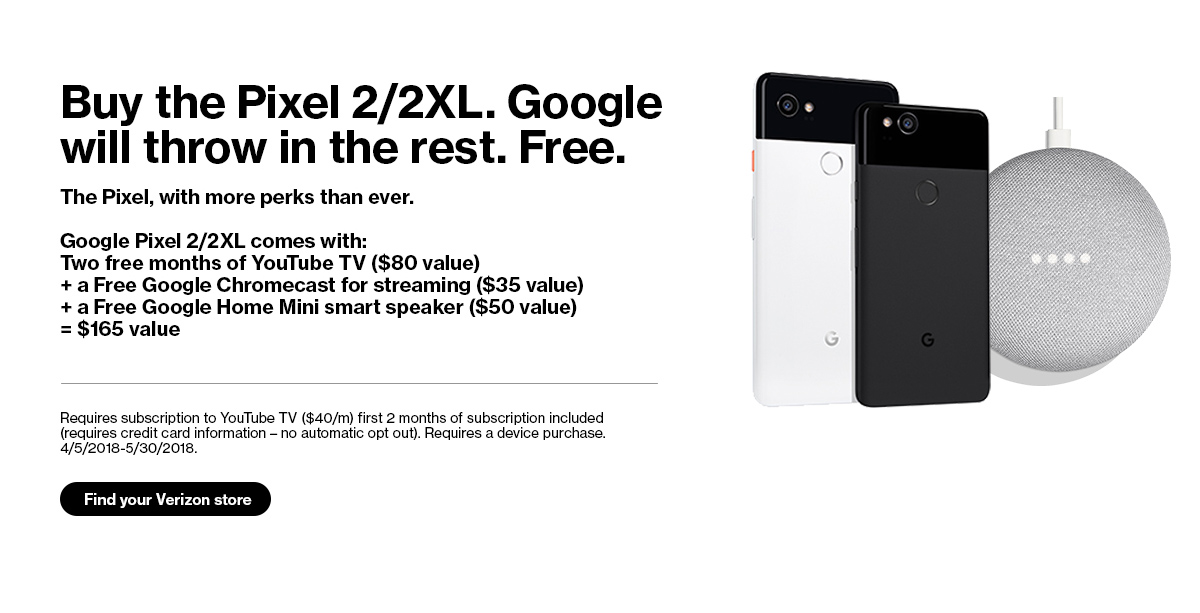 Buy the Pixel 2/2XL. Google will throw in the rest. Free.